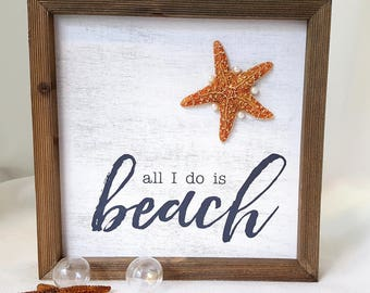 "Nautical Decor Starfish Beach Sign - ""All I Do Is Beach"" - Nautical Decor Starfish Sign with Real Starfish - 8"" Square"