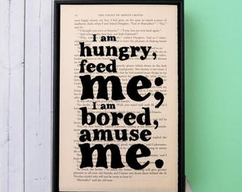 SUMMER SALE Food Print - I Am Hungry, Feed Me - Food Art - Food Lover Gift - The Count Of Monte Cristo  Quote - Framed Quotes - Framed Print