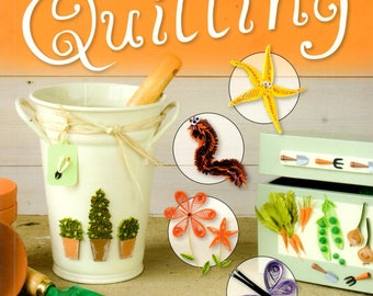 Thrilling Quilling Learn to Quill Make Butterflies Topiary Flowers Vegetables Cards Storage Boxes Invitations Craft Pattern Book