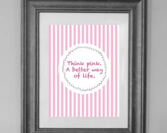 Eloise at the Plaza Party Sign/ INSTANT DOWNLOAD / Think Pink A Better Way of Life / Girls Room / Nursery Art