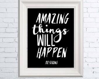 Wall Art Print, Amazing Things Will Happen Art Print, Inspirational Art