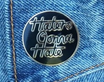 Haters Gonna Hate Lapel Pin