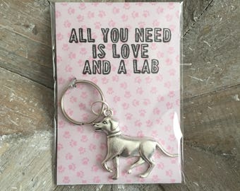 All You Need Is Love And A Lab - Silver Labrador Keyring
