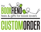 A BookFiend custom order for Liana