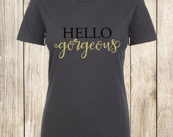 Shirt, ladies, Hello Gorgious, gold, charcoal, women's clothing, t-shirt, top, tee, white, clothing,