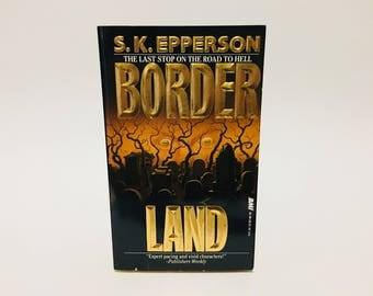 Vintage Horror Book Border Land by S.K. Epperson 1992 Paperback