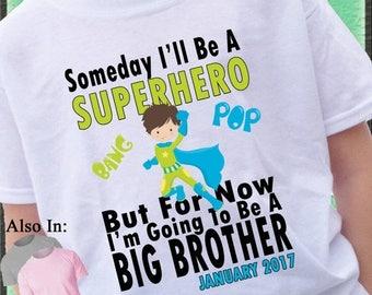 FLASH SALE Big Brother Shirt - Superhero Big Brother Shirt - Someday i'll be a Superhero but for now i will be a Big Brother Shirt  - Superh