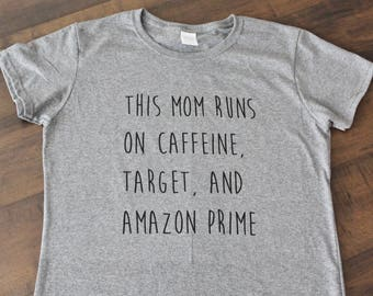 This Mom Runs on Caffeine Target and Amazon Prime