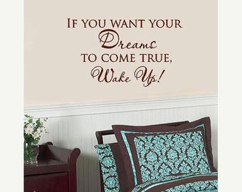 20% OFF If you want your dreams to come true, Wake up  Vinyl Lettering wall words quotes graphics decals Art Home decor itswritteninvinyl