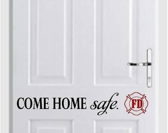 20% OFF Come Home Safe Fireman Front Door firefighter Decal Vinyl Lettering wall decals words military police family friends sticker Home