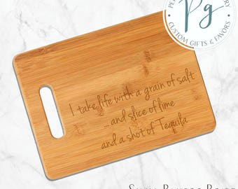 I take life with a grain of salt, a slice of lime, and a shot of tequila Bar Board - Custom Engraved & Eco-Friendly Bamboo Cutting Board