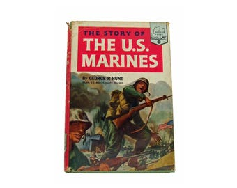 The Story of The U S Marines 1951 Vintage Book George P Hunt Landmark Books With Original Dust Jacket Black and White Photographs