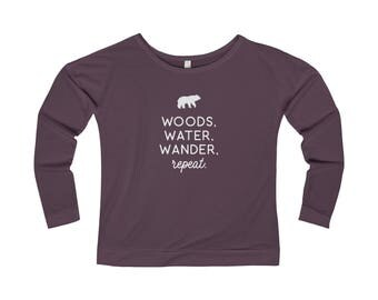 4 Color Options: Woods Water Wander Repeat long sleeve tee, Adventure T-Shirt, Adventure Tee, Adventure Gift, Outdoorsy Women, The Big Lake