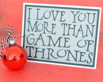 Handmade Greeting Card - Cut out Lettering - I love you more than Game of Thrones - Blank inside - Game of Thrones Inspired- Anniversary