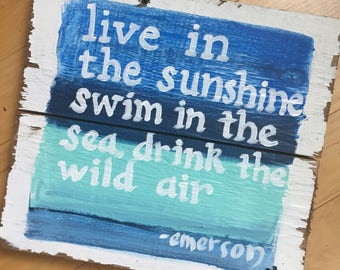 Swim in the sea & drink the wild air. Quote by ralph waldo emerson, painted by melanie keskine
