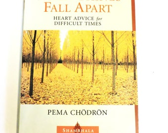 When Things Fall Apart, Heart Advice for Difficult Times, Pema Chodron, 1997 Paperback Book, Buddhist Wisdom, Eastern Thought itsyourcountry