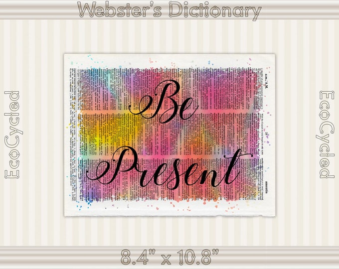 Be Present Inspirational Quote on Vintage Upcycled Dictionary Art Print Book Art Print meditation mindfulness gift motivational art