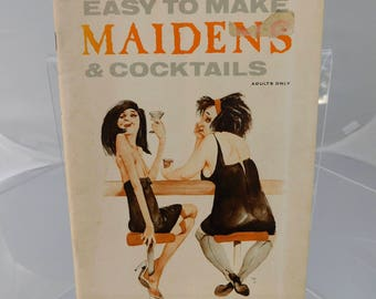 """Vintage 1965 Bar Book """"Easy to Make Maidens and Cocktails"""" How to with Great Art work """"For Adults Only"""" Paper Back"""