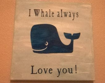 I Whale always Love You! Sign