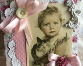 The Sweetness of a Friend~~~  Cottage Chic ~~~ Keepsake Friendship ~~~ Greeting Card~~~