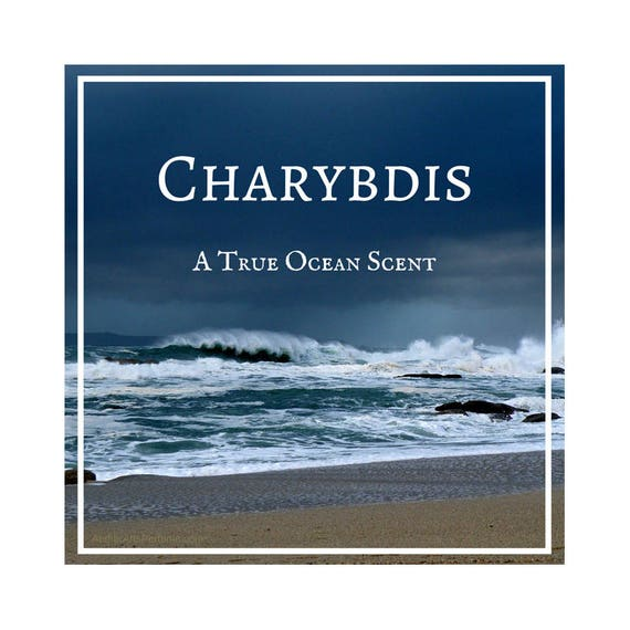 Charybdis: Spirit of the Ocean, the Scent of the Sea, Ozone, Marine Perfume Oil, Salt Spray, Seaweed, Driftwood, White-Capped Waves.