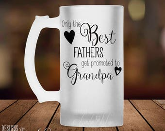 Only the BEST FATHERS get promoted to Grandpa Beer Mug, Gift for Grandpa, Birthday Gift for Grandpa, Grandpa to Be, New Grandpa Gift MPH76