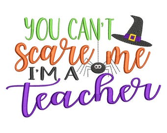 Can't Scare Me Teacher Machine Embroidery Design - Instant Download