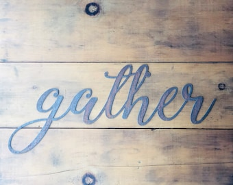 "GATHER - 12"" Rusty, Rustic Metal Sign"