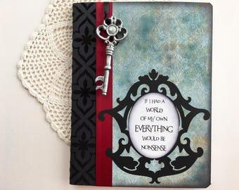 Alice in Wonderland quote journal, notebook, smashbook