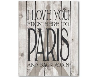 I love you from here to Paris and back again - Eiffel Tower France - Farmhouse Style Wall Art PRINT - French themed wall decor - teen art