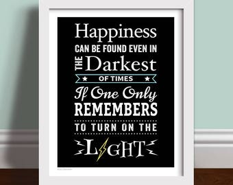 Happiness Can Be Found Even In The Darkest Of Times - Quote Art Print