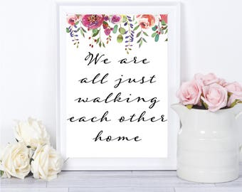 We're All Just Walking Each Other Home Ram Dass Quote Christian Wall Art