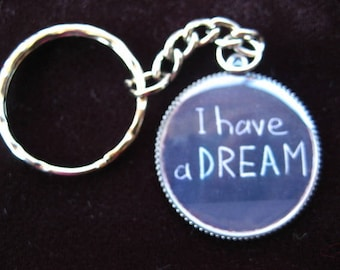 "Keychain ""I have a Dream!"" set in resin"