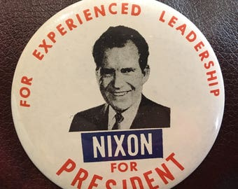 "Vintage Nixon for President "" For Experienced Leadership"" Campaign Pin"