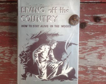 Living Off the Country, How to Stay Alive in the Woods, Making Snowshoes, HCDJ 1968, Backwoods Medicine, Science of Staying Alive