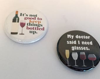 Wine Humour Set of 2 Pinback Button Badges 1.25 inch Flair or 1.25 inch Magnets