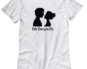 Talk Darcy to Me Funny Shirt Gift for Wife Girlfriend Couples Pride and Prejudice Jane Austen Lizzy Shirts