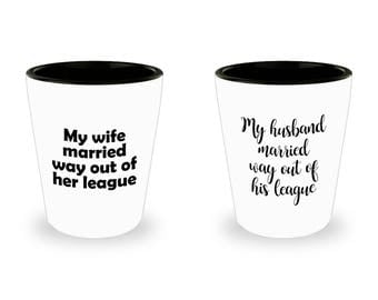Husband and Wife Married Out of League Gift Shot Glass (SET OF 2) Gift Anniversary Couple