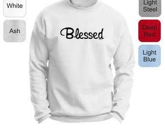 Inspirational Positive Message Great Gift Idea Blessed Premium Crewneck Sweatshirt F260 - RT-323
