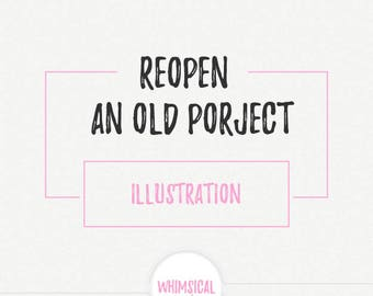 re-open a closed illustration project fee