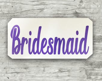 Bridesmaid decal, Bridal party decals, Bride decal, Bride Stickers, Bridesmaids gifts, Bachelorette Party gifts,  Wedding Shower Gifts