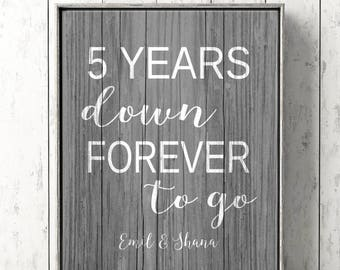 5 Years Down FOREVER to Go, 5 Year Anniversary Gift, Personalized Anniversary Gift, Spouse Gift, Print/Canvas, Rustic Farmhouse Faux Wood