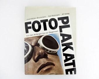 Vintage Book // Fotoplakate: Von den Anfängen bis zur Gegenwart // Josef Müller-Brockmann & Karl Wobmann // AT Verlag Aarau, Stuttgart, 1989