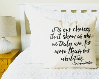 It Is Our Choices Pillow -Gift for Her, Gift for Him, Home Decor, Throw Pillow, Book Lover Gift, Wizard, Book Quote