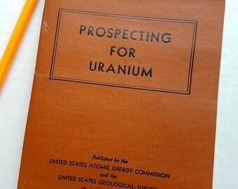 1951 Prospecting For Uranium Atomic Energy Commission Geological Survey Uranium Mining