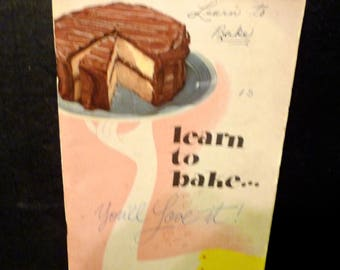 Learn To Bake- You'll Love It - 1947 soft cover Cook Book- by General Foods