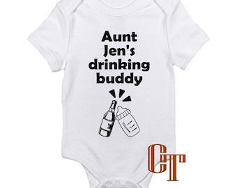 Aunt's Custom Name Drinking Buddy Baby Girl Boy Niece Nephew Unisex Infant Onesie Shower Birthday Newborn Gift  Bodysuit Personalized