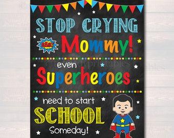 Stop Crying Mom Back to School Photo Prop, Pre-K/Kindergarten Superhero School Chalkboard Sign, 1st Day of School Funny, INSTANT DOWNLOAD