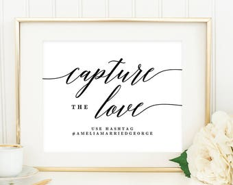 Printable Capture The Love Wedding Sign with Editable Text Area - Wedding Hashtag, Instagram, Social Media - in 8x10 and 5x7 inches #MSC
