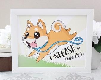 Unleash the Shiba In U - Print 8.5x11 or 4x6 inches - Shiba Inu Dog Puppy Canine Pet Animal Funny Pun Punny Art